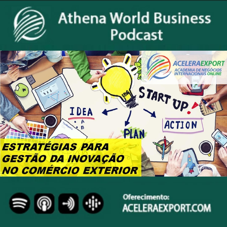 EP #044 - Estratégias para gestão da inovação no comércio exterior