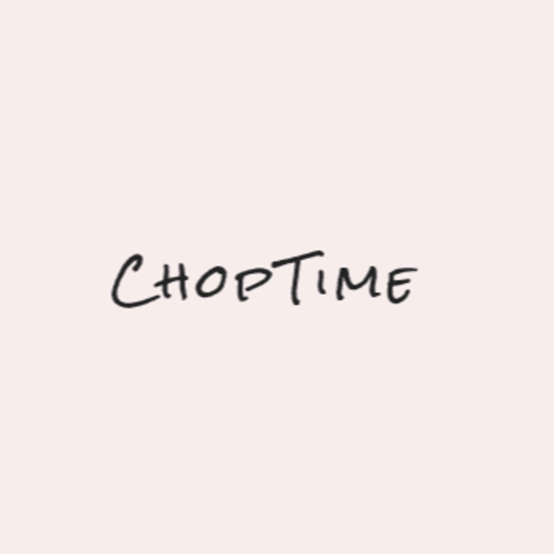 ChopTime Episode 1: The Intro