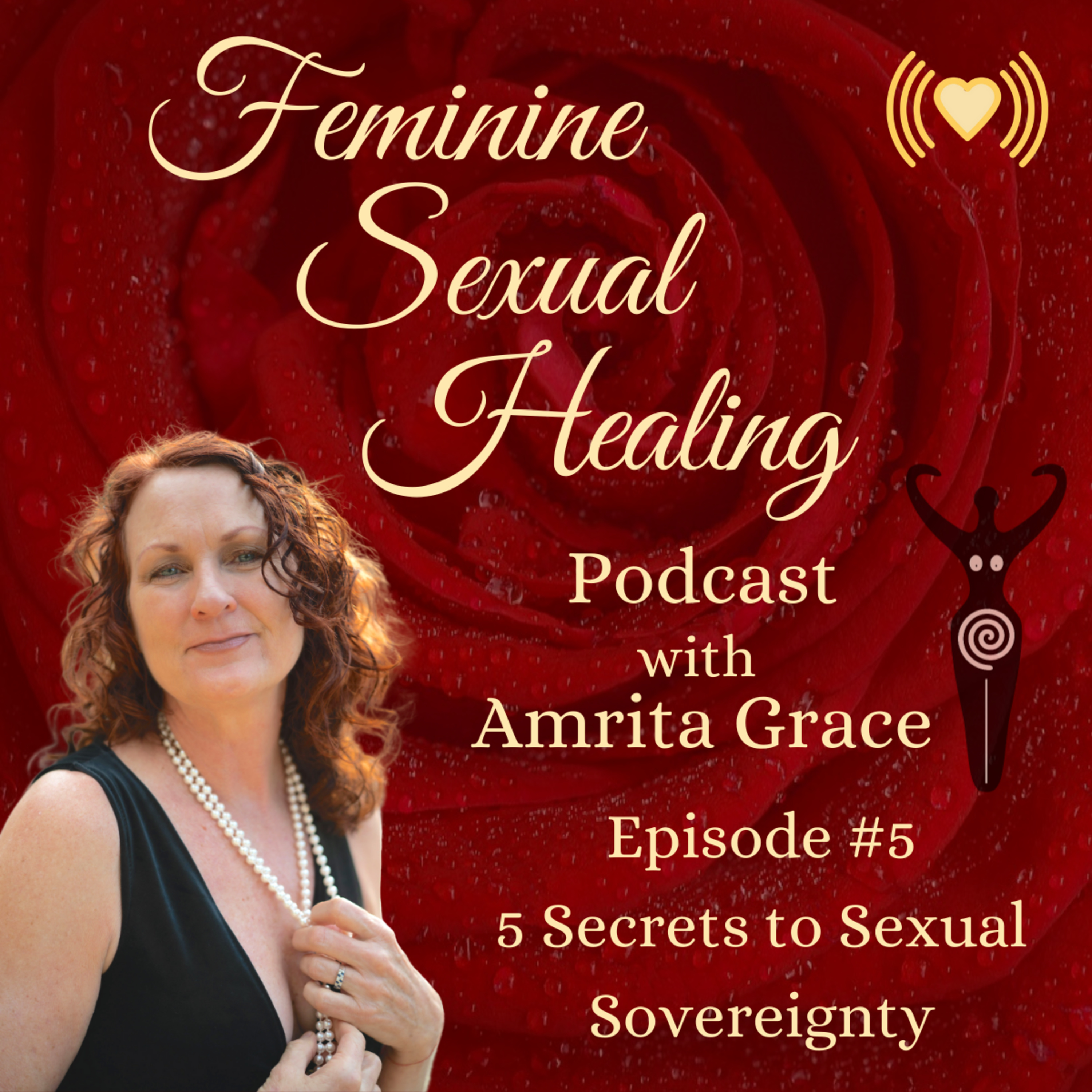 Episode #5 - 5 Secrets to Sexual Sovereignty