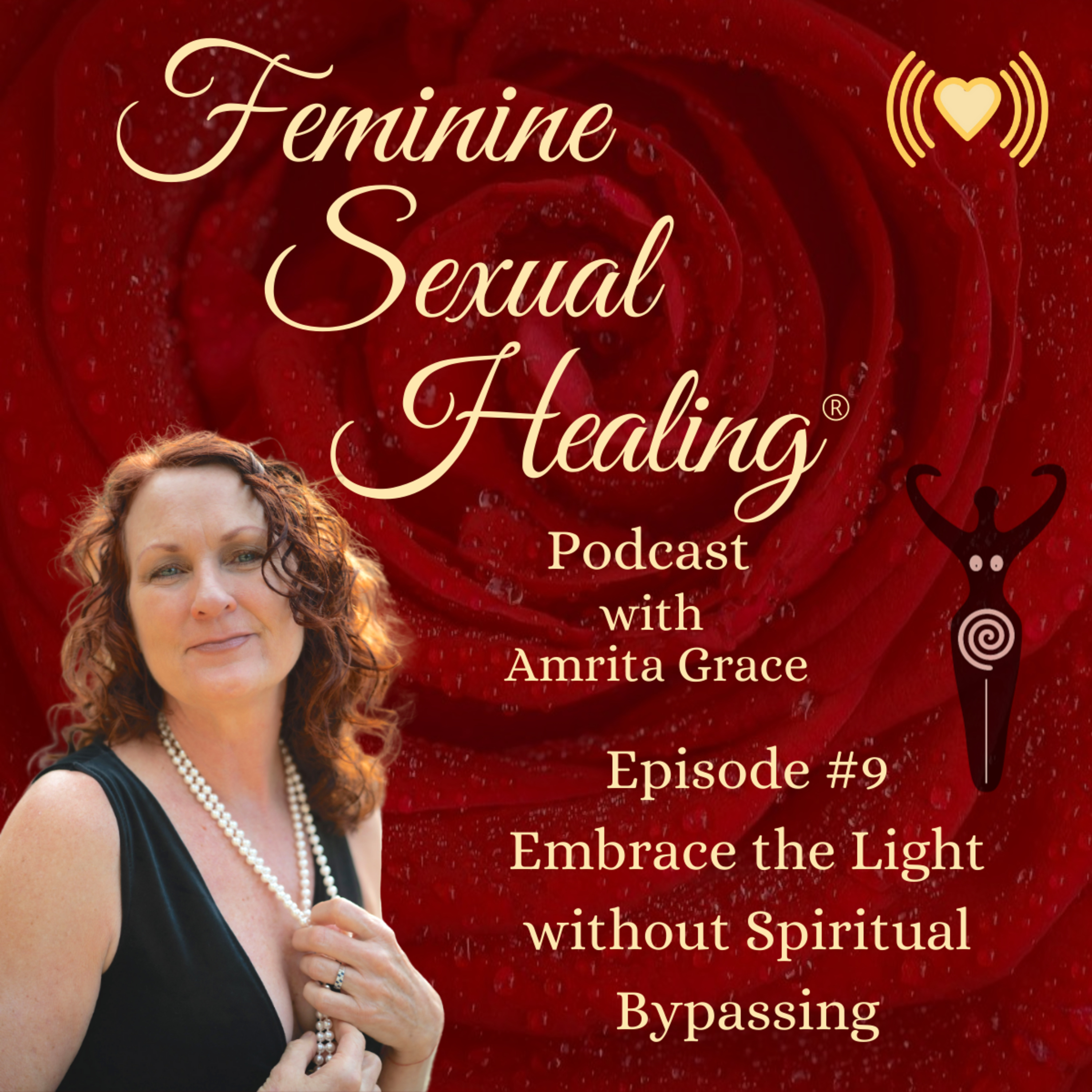 Episode #9 How to Embrace the Light without Spiritual Bypassing