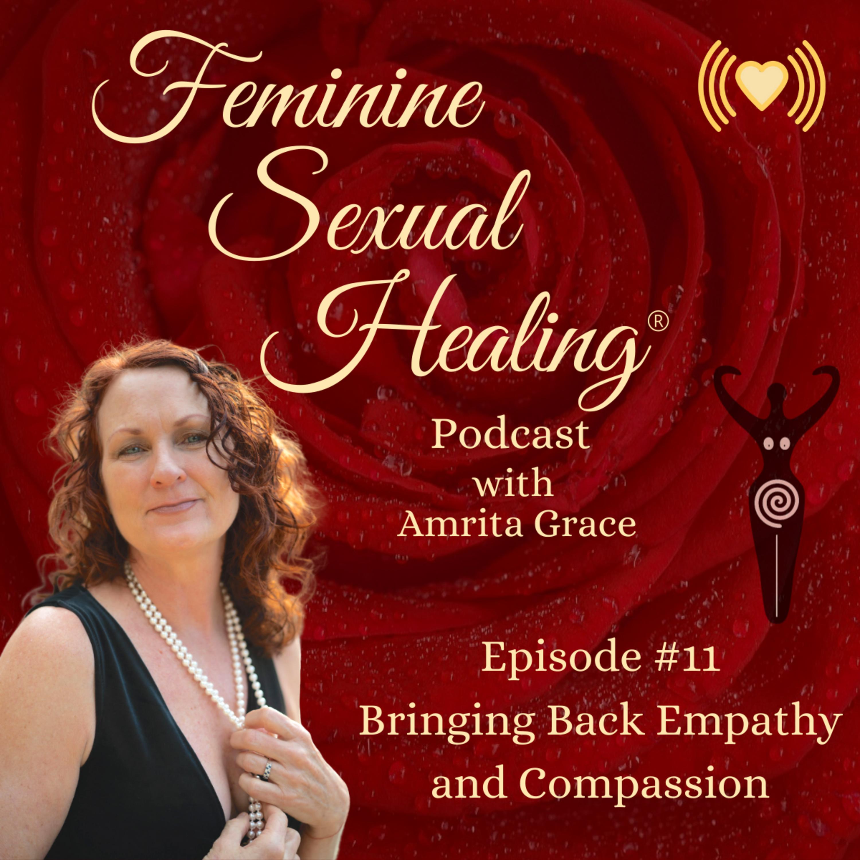 Episode #11 Bringing Back Empathy & Compassion