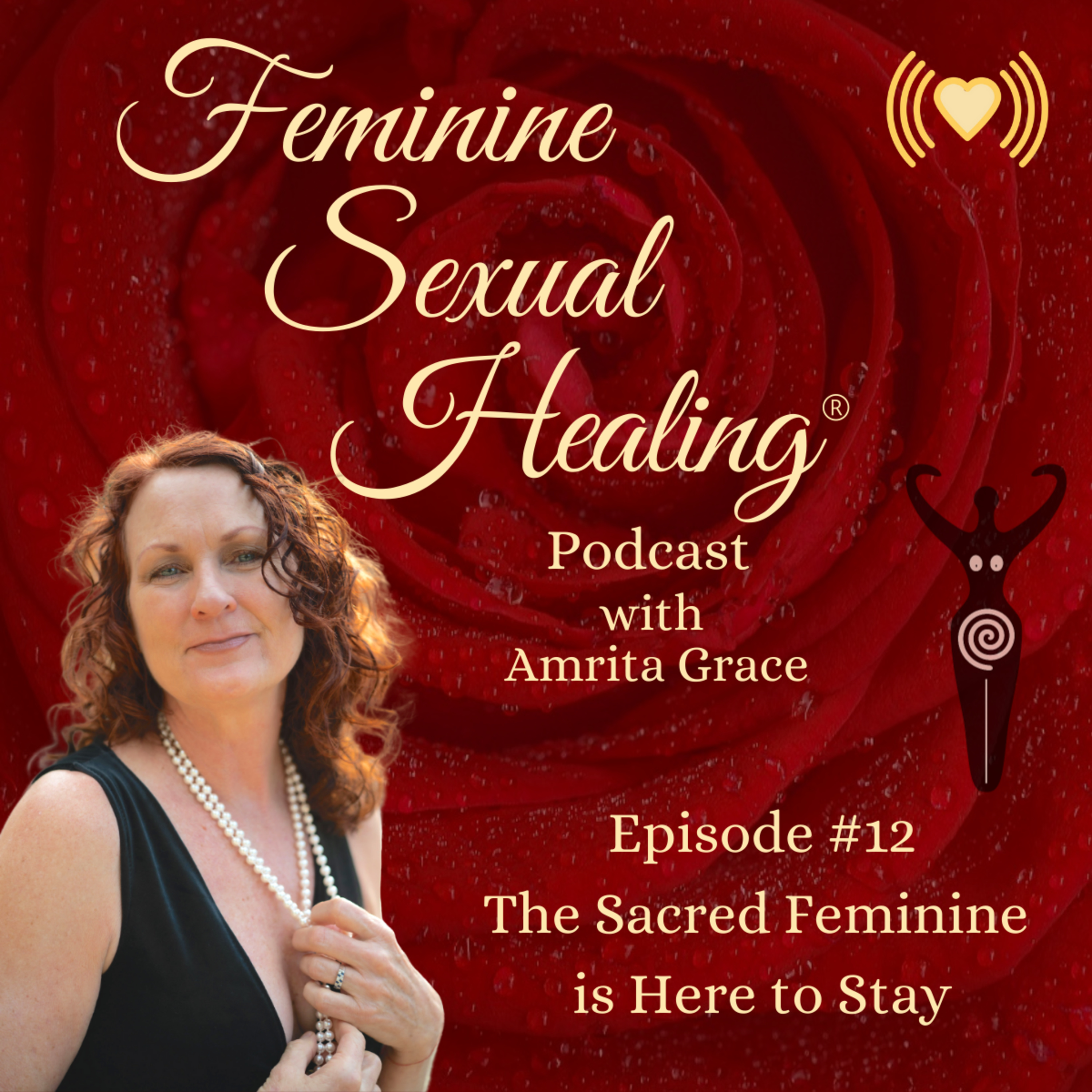 Episode #12 The Sacred Feminine is Here to Stay