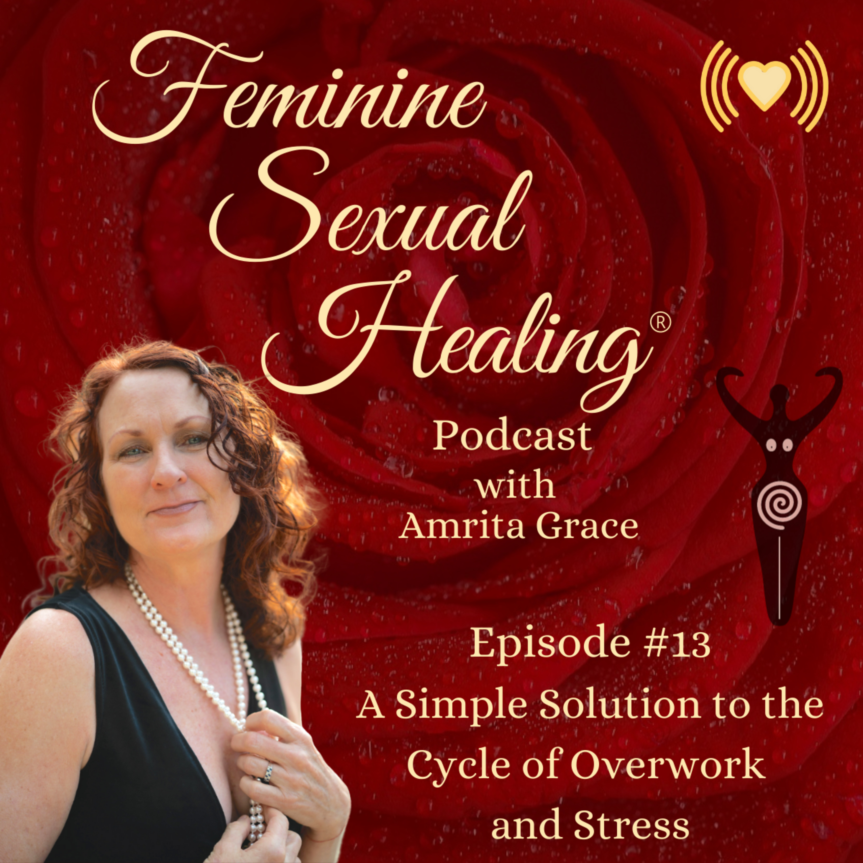 Episode #9 A Simple Solution to the Cycle of Overwork and Stress
