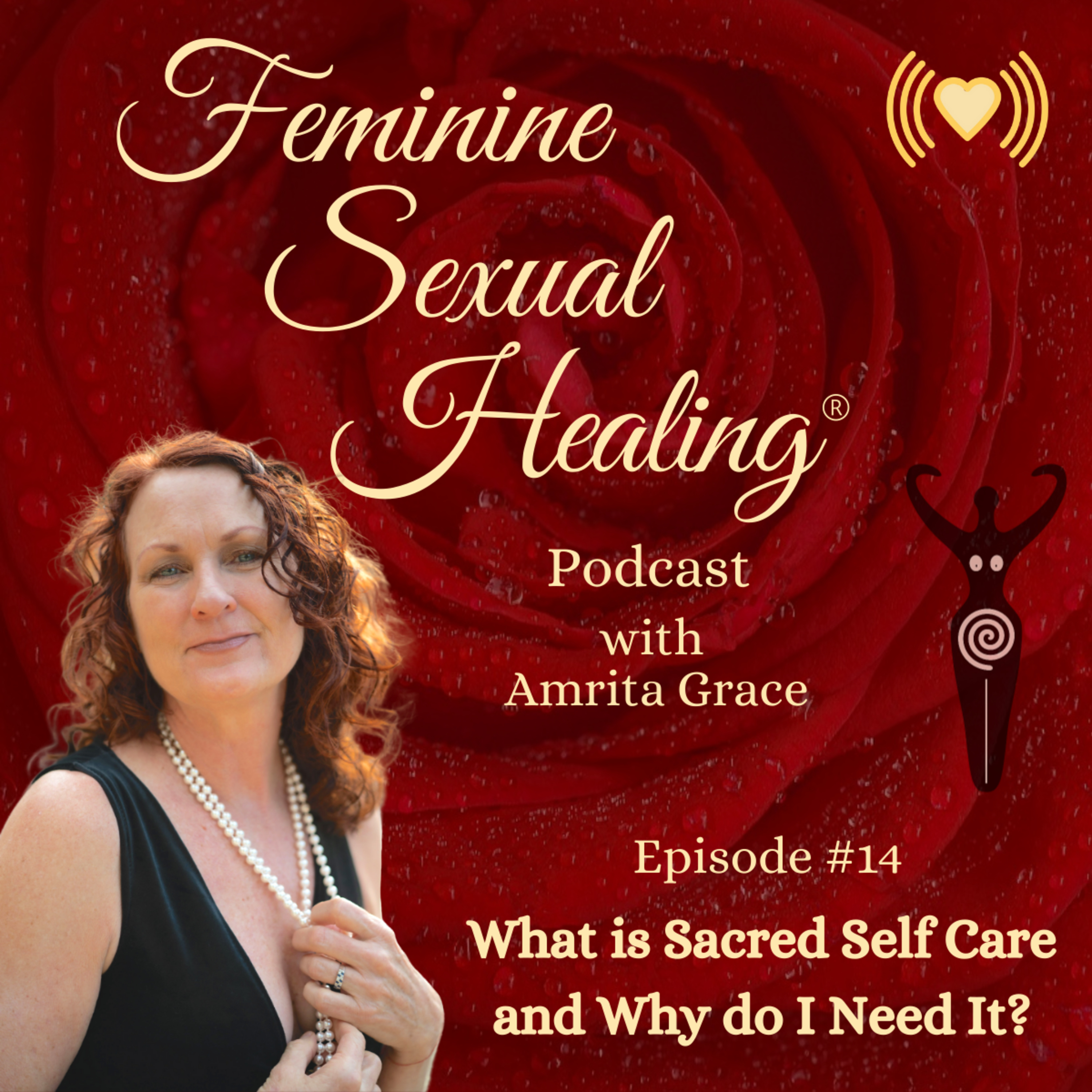Episode #14 What is Sacred Self Care and Why do I Need It?