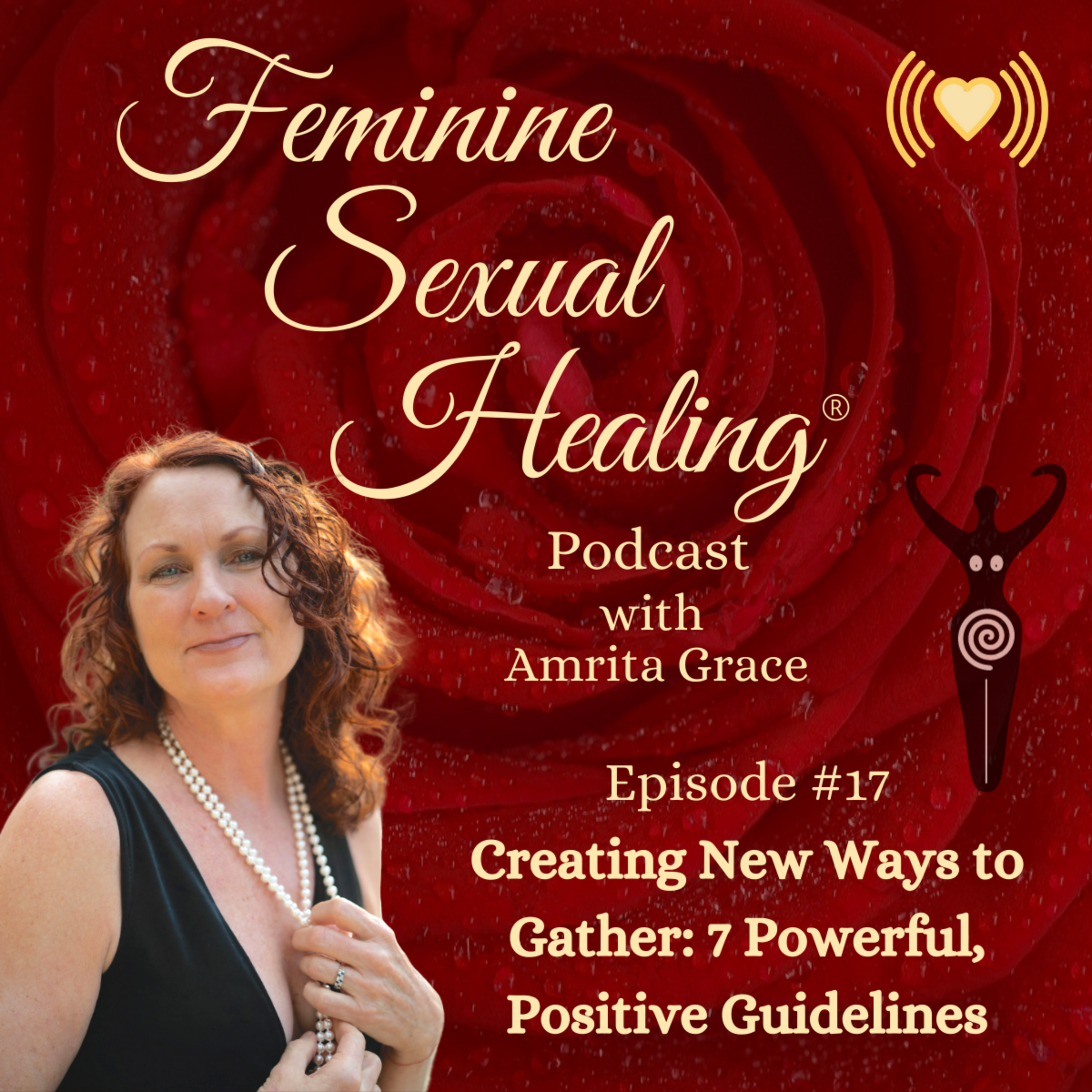 Episode #17 Creating New Ways to Gather: 7 Powerful, Positive Guidelines
