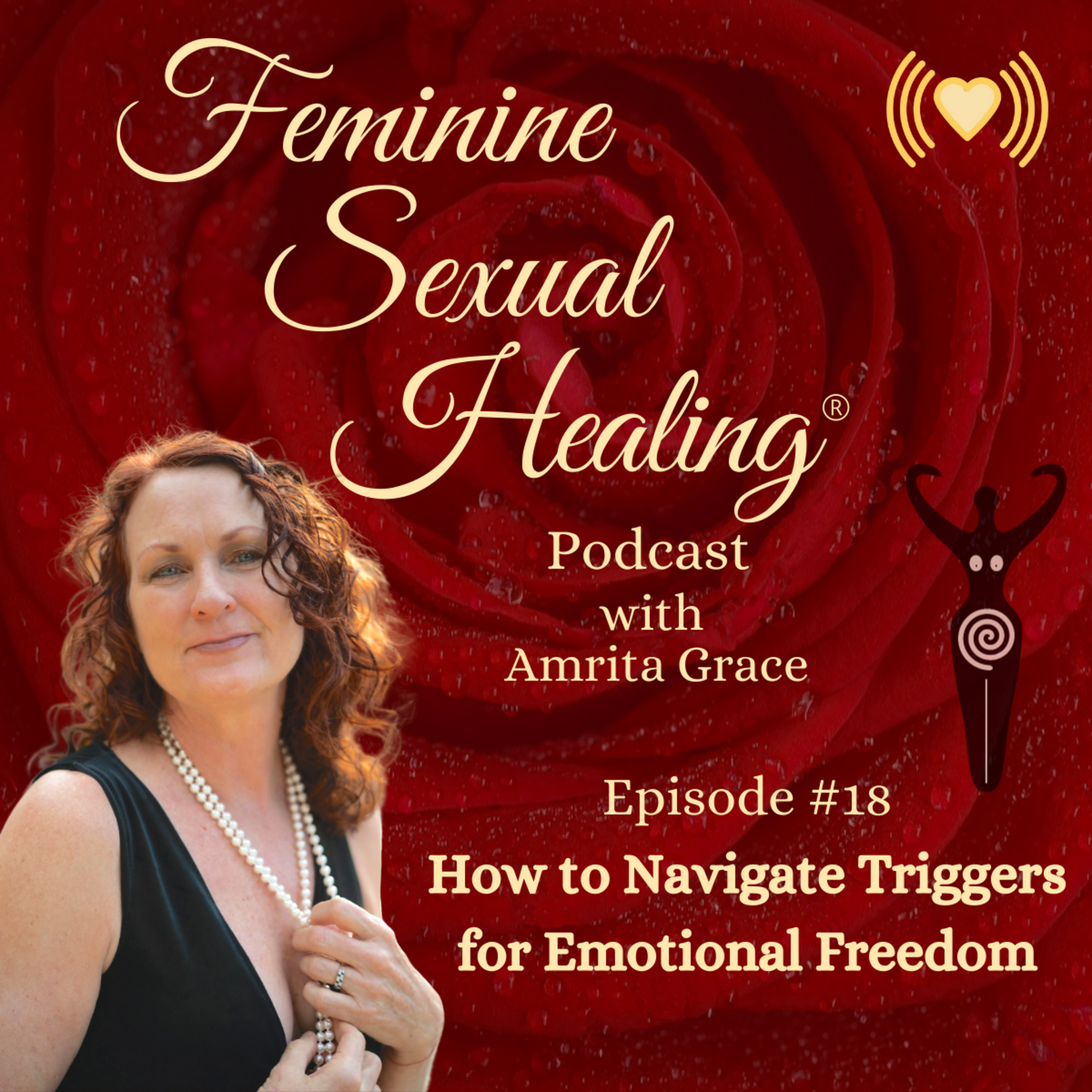 Episode #18 How to Navigate Triggers for Emotional Freedom