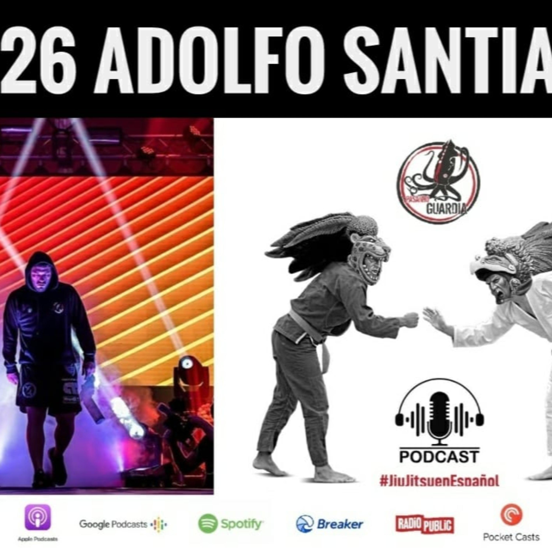 Ep. 26 Adolfo Santiago