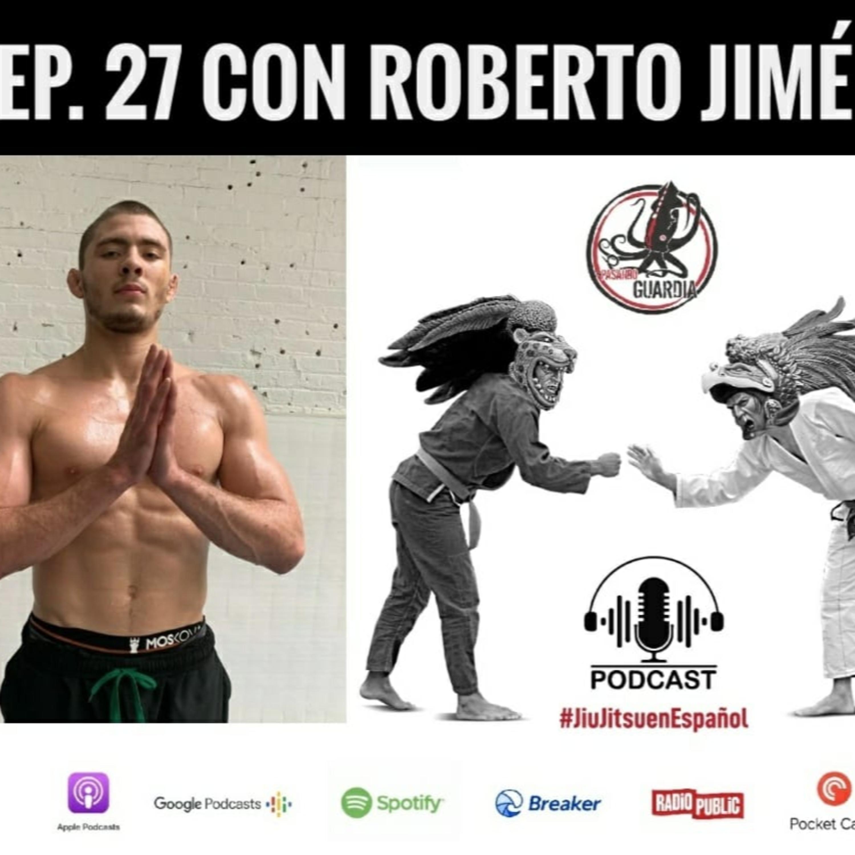 EP 27 con Roberto Jimenez