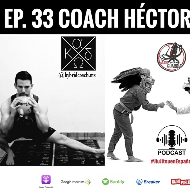 Ep. 33 con coach Hector Lopez