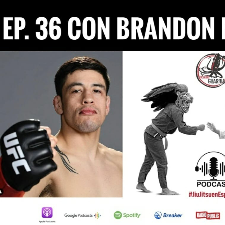 EP. 36 con Brandon Monero.