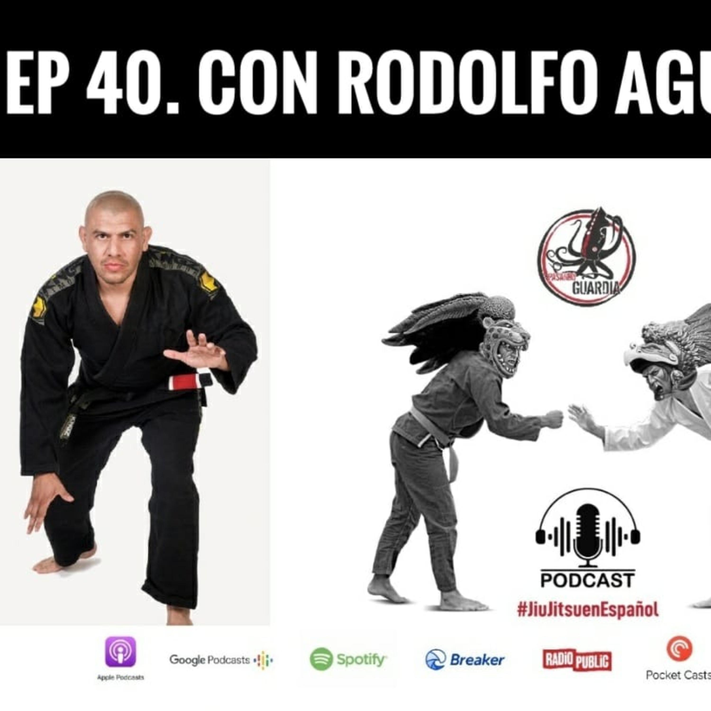 EP. 40 con Rodolfo Aguirre