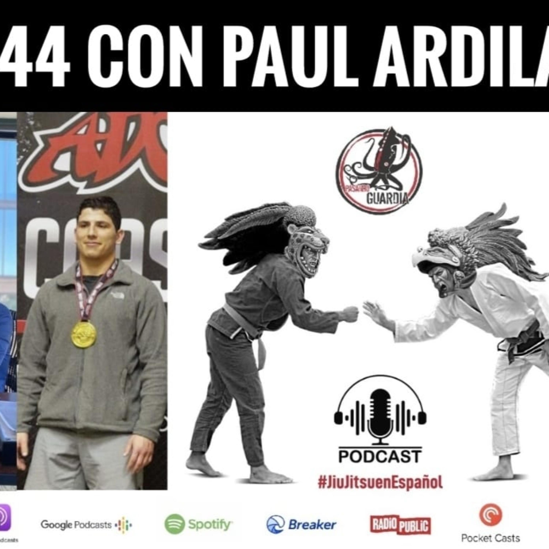 Ep.44 Con Paul Ardila