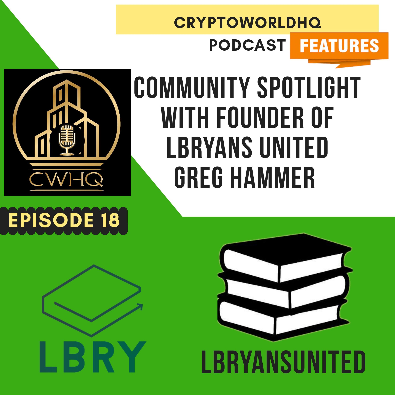 Crypto community spotlight with Greg Hammer founder of LBRYans United