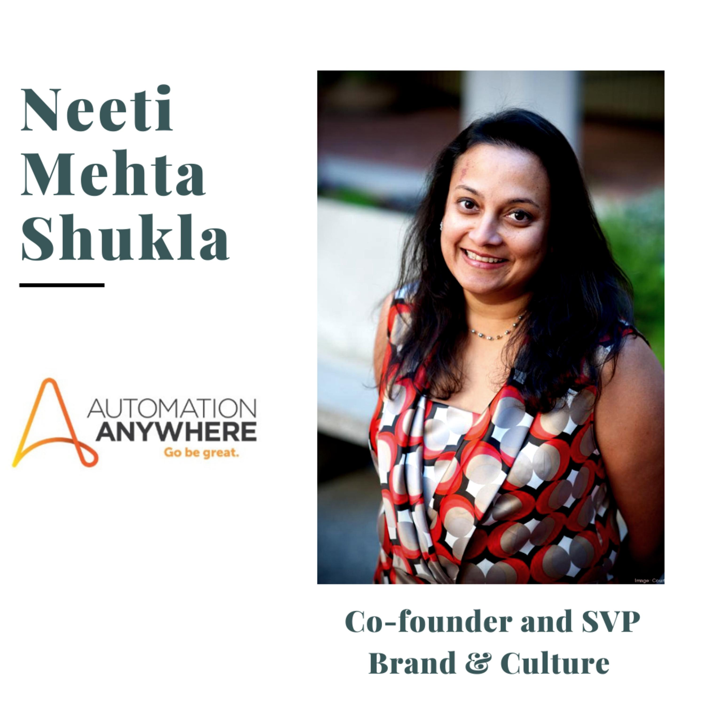 Neeti Mehta Shukla | Co-Founder and Senior VP of Brand and Culture @ Automation Anywhere | San Jose, California, USA