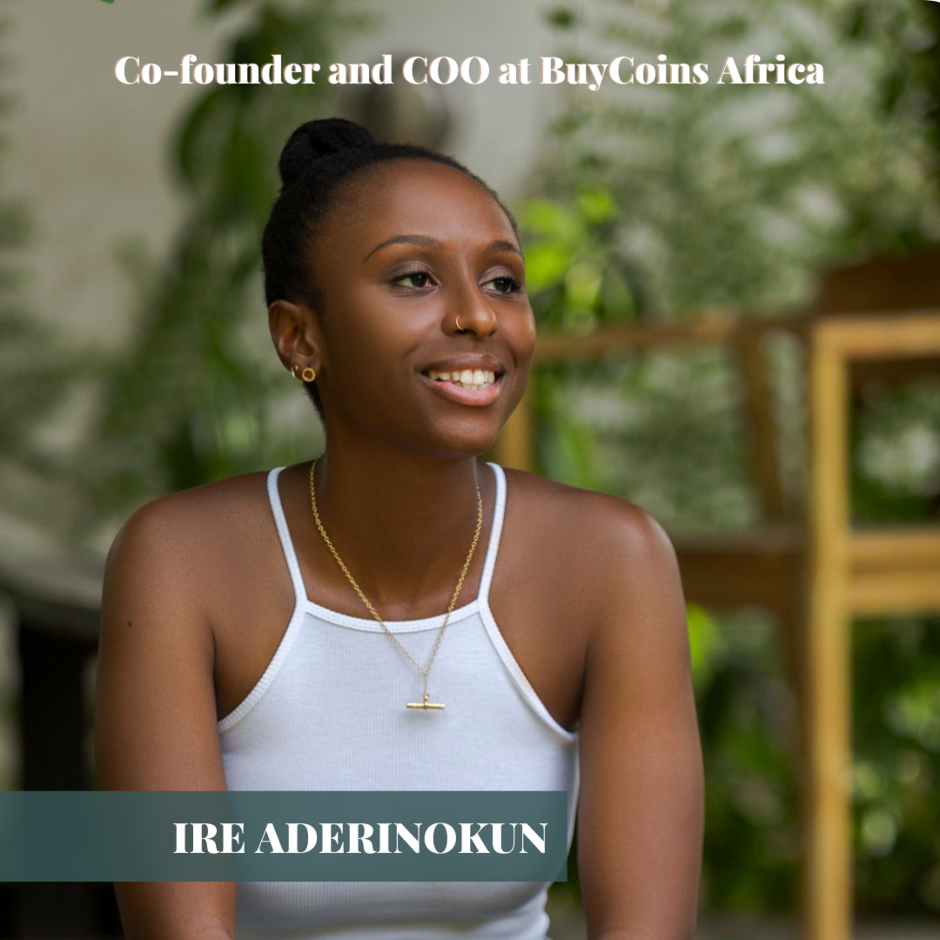 Meet, Ire Aderinokun - Nigeria's first female Google Developer Expert, Cofounder and COO of BuyCoins (YC S18), a cryptocurrency exchange for Africa.