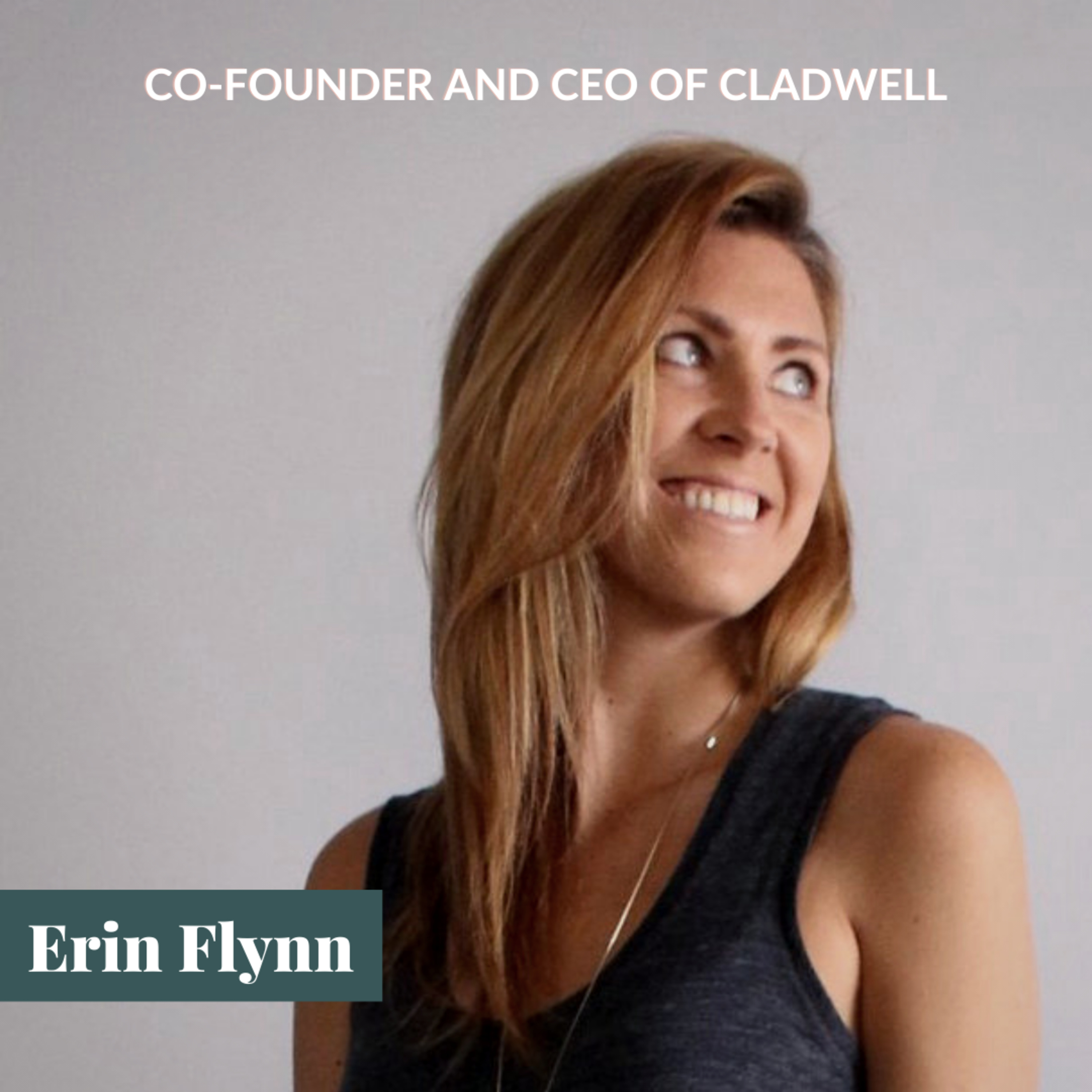 Meet Erin Flynn, Co-founder and CEO of Cladwell - An app that helps you experience the freedom of a capsule wardrobe
