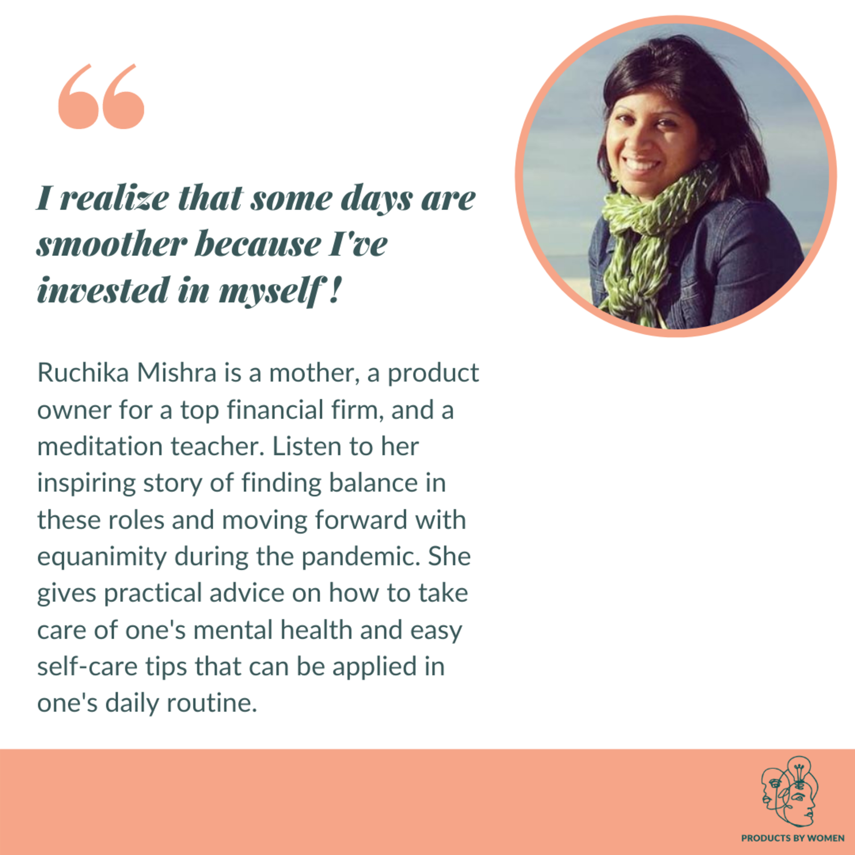 """""""I realize that some days are smoother because I've invested in myself"""" - Ruchika Mishra, Product Owner 