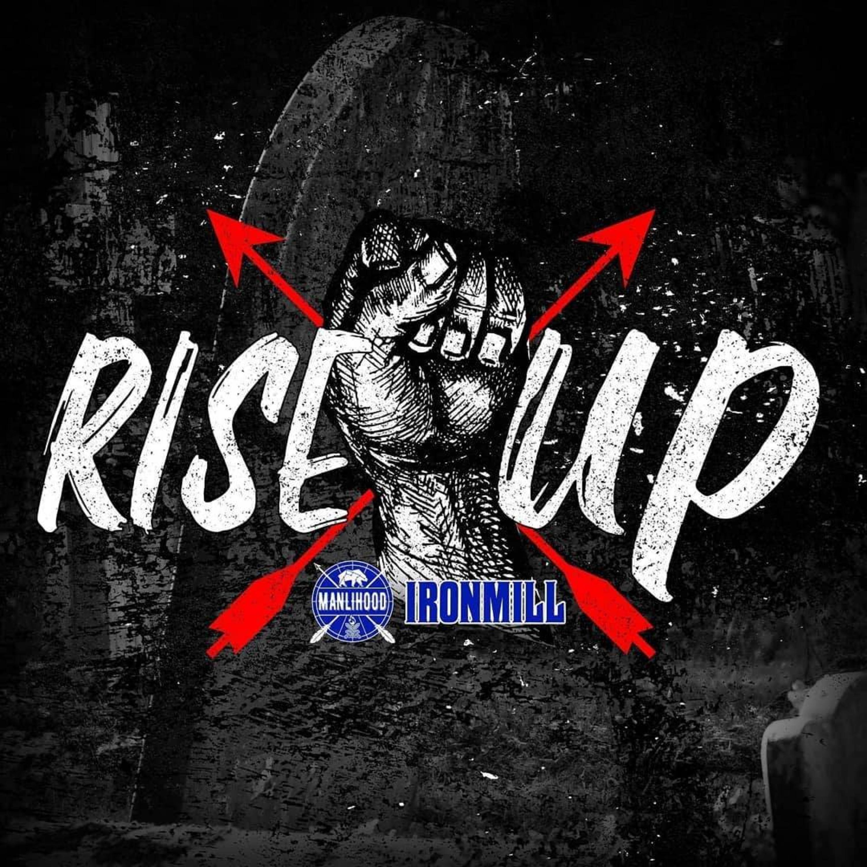Rise X Up 1: LAUNCH | Ironmill | Manlihood
