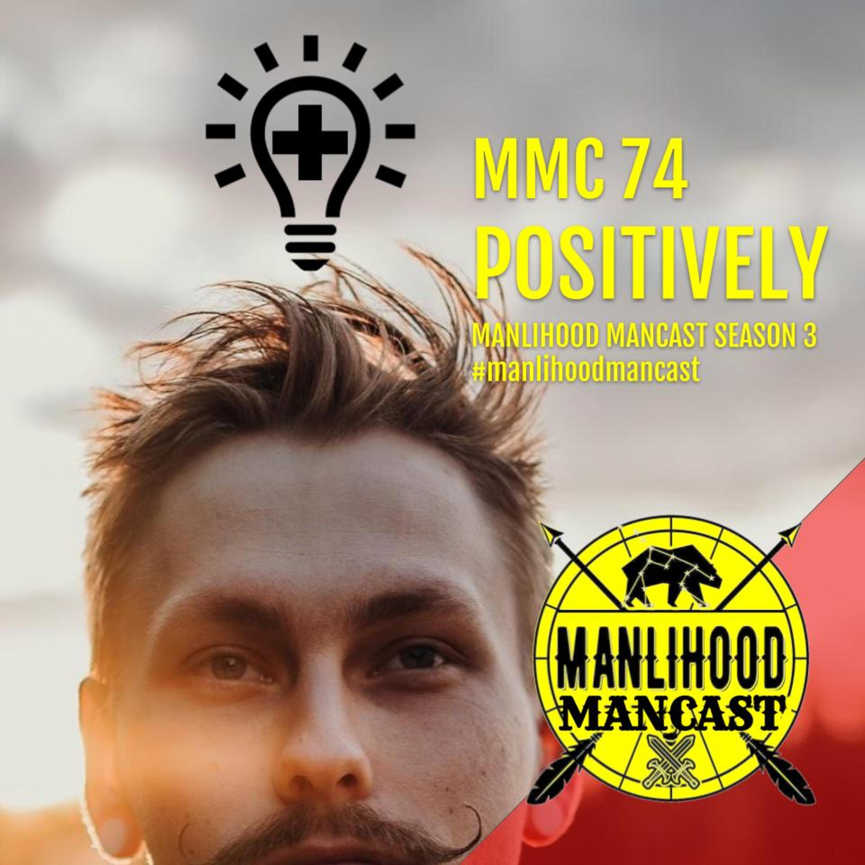 MMC74: Positively - Manlihood ManCast