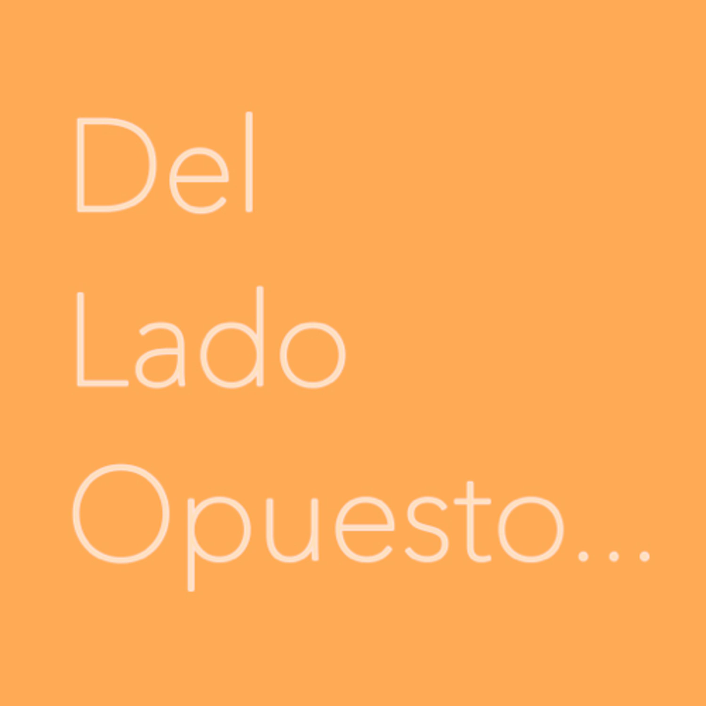 BIENVENIDOS A: DEL LADO OPUESTO