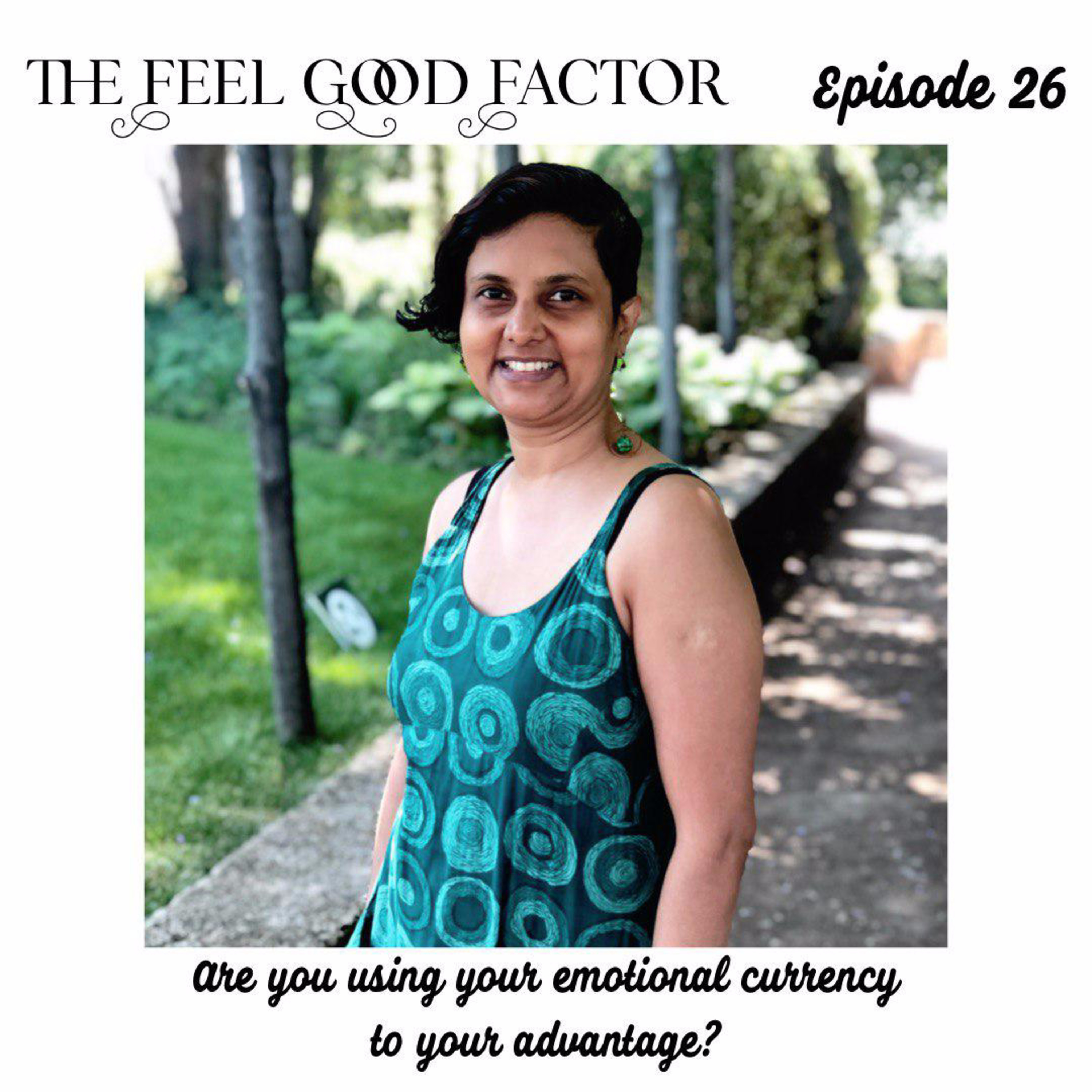26: Are You Using Your Emotional Currency to Your Advantage?