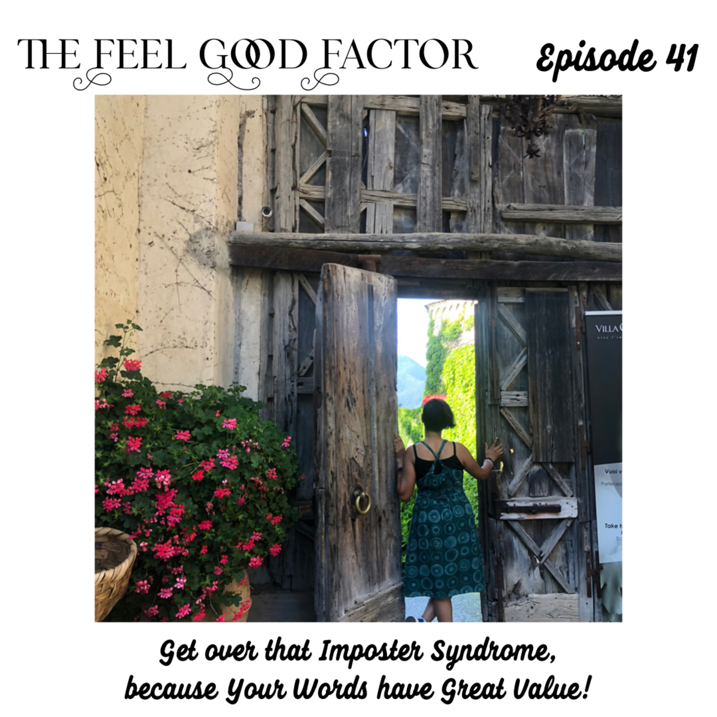 41: Get over that Imposter Syndrome, because Your Words have Great Value!