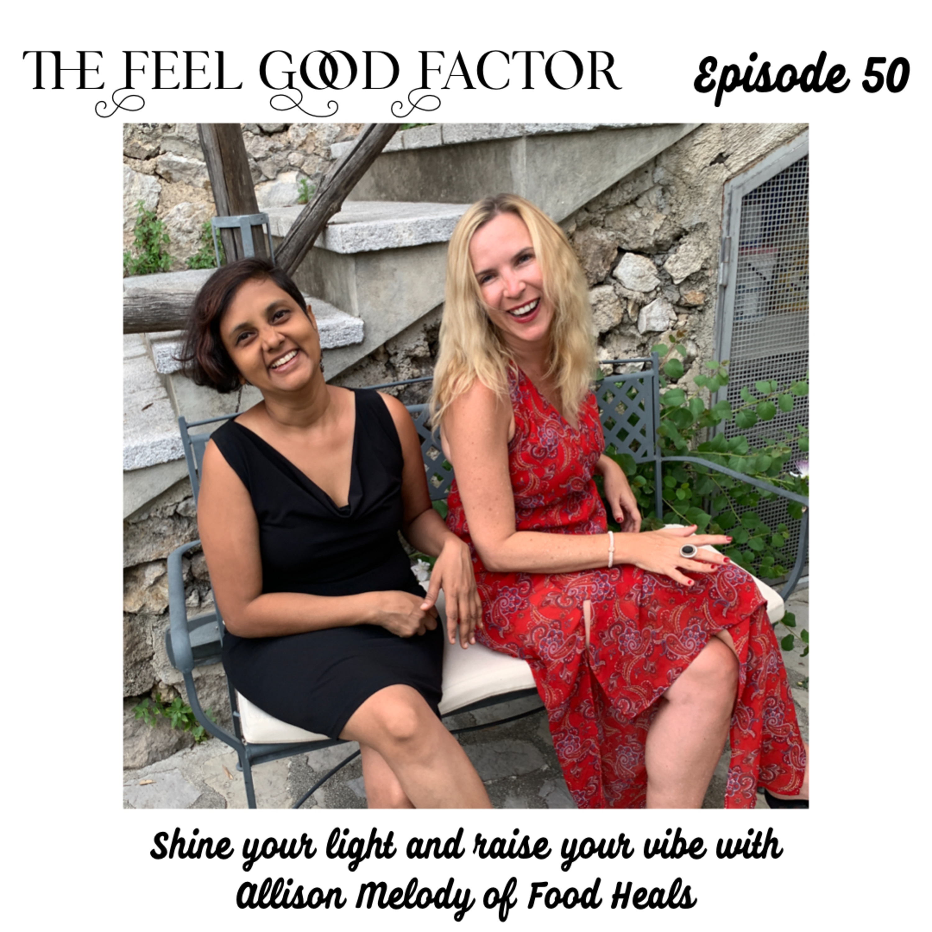 50: Shine your light and raise your vibe with Allison Melody of Food Heals