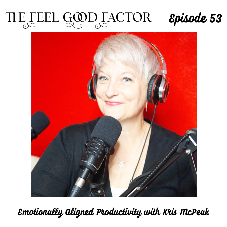 53: Emotionally Aligned Productivity with Kris McPeak