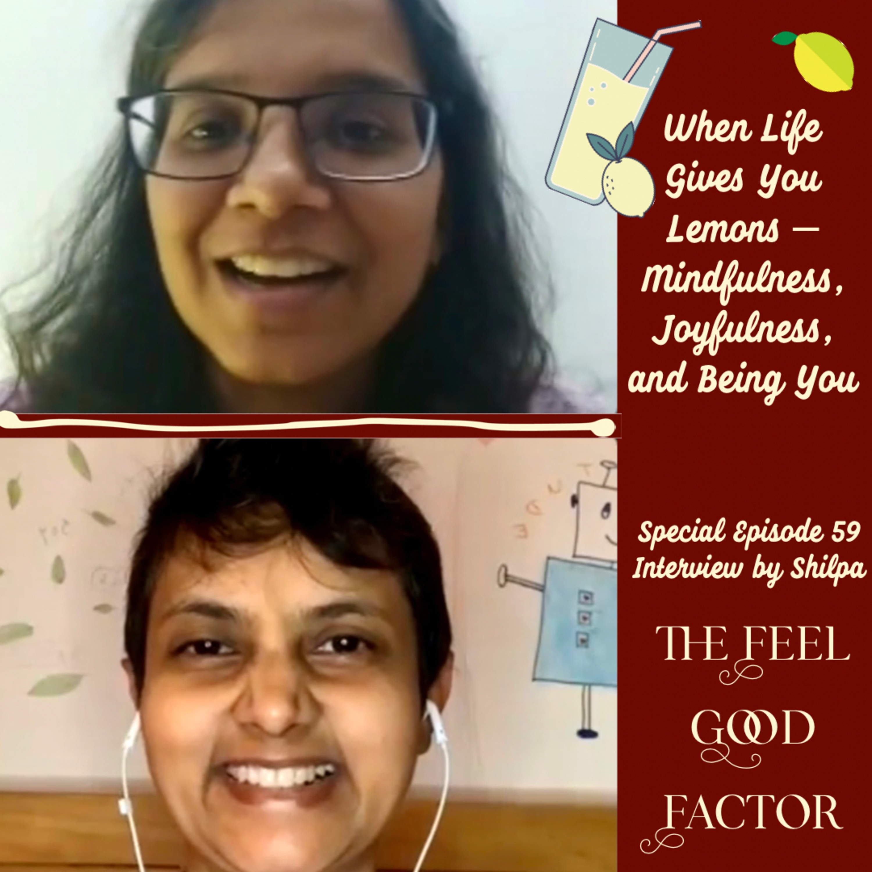59: When Life Gives You Lemons – Mindfulness, Joyfulness and Being You