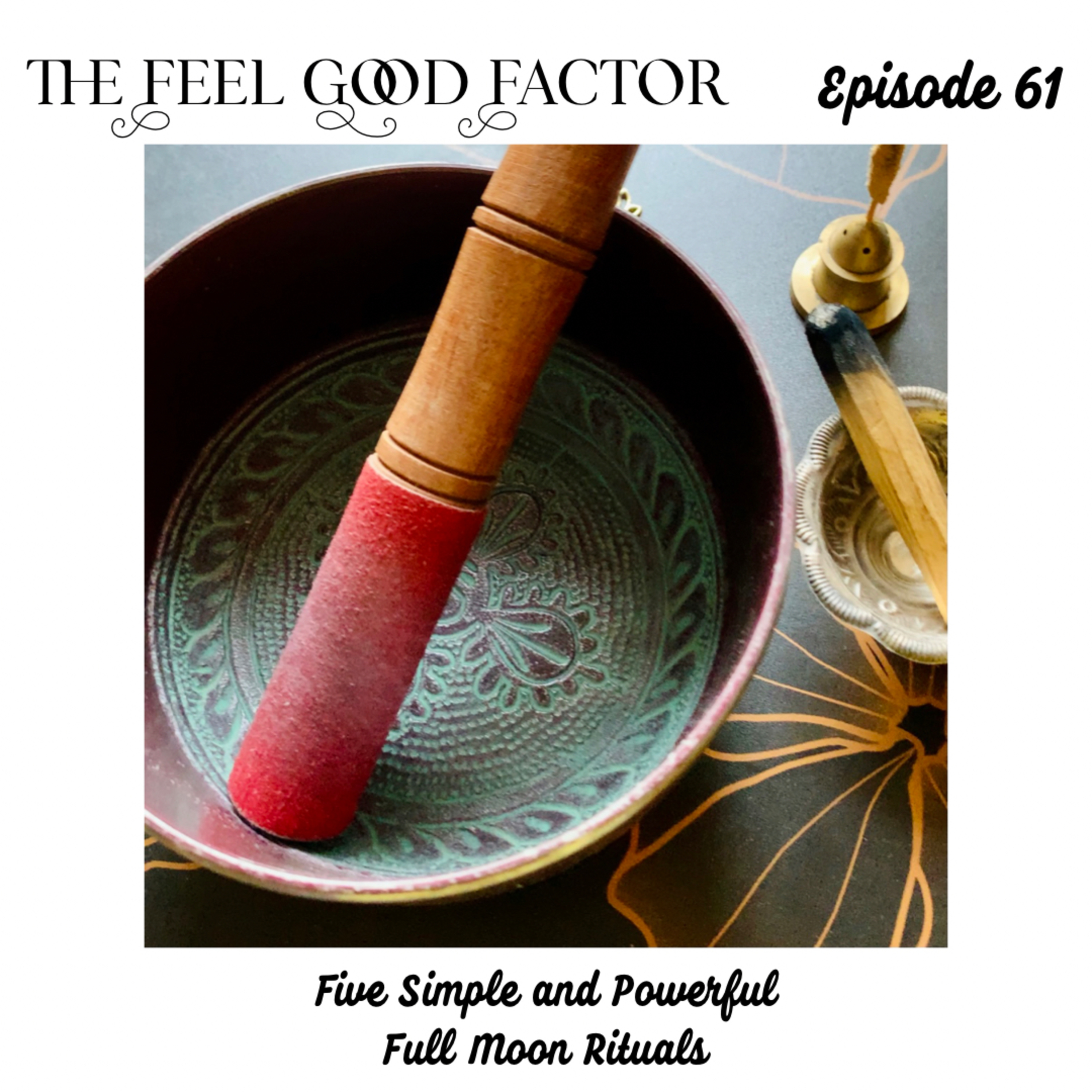 61: Five Simple and Powerful Full Moon Rituals