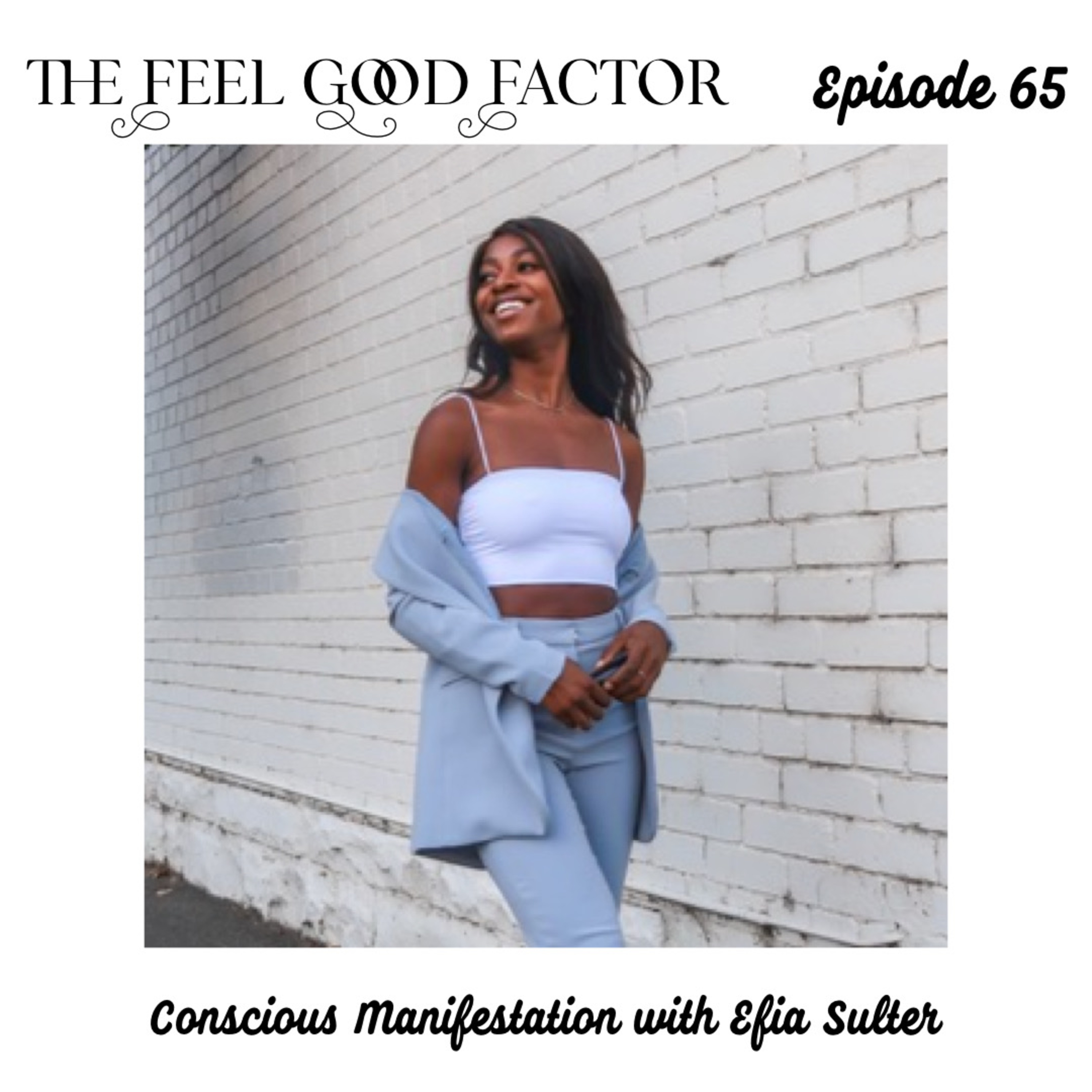 65: Conscious Manifestation with Efia Sulter