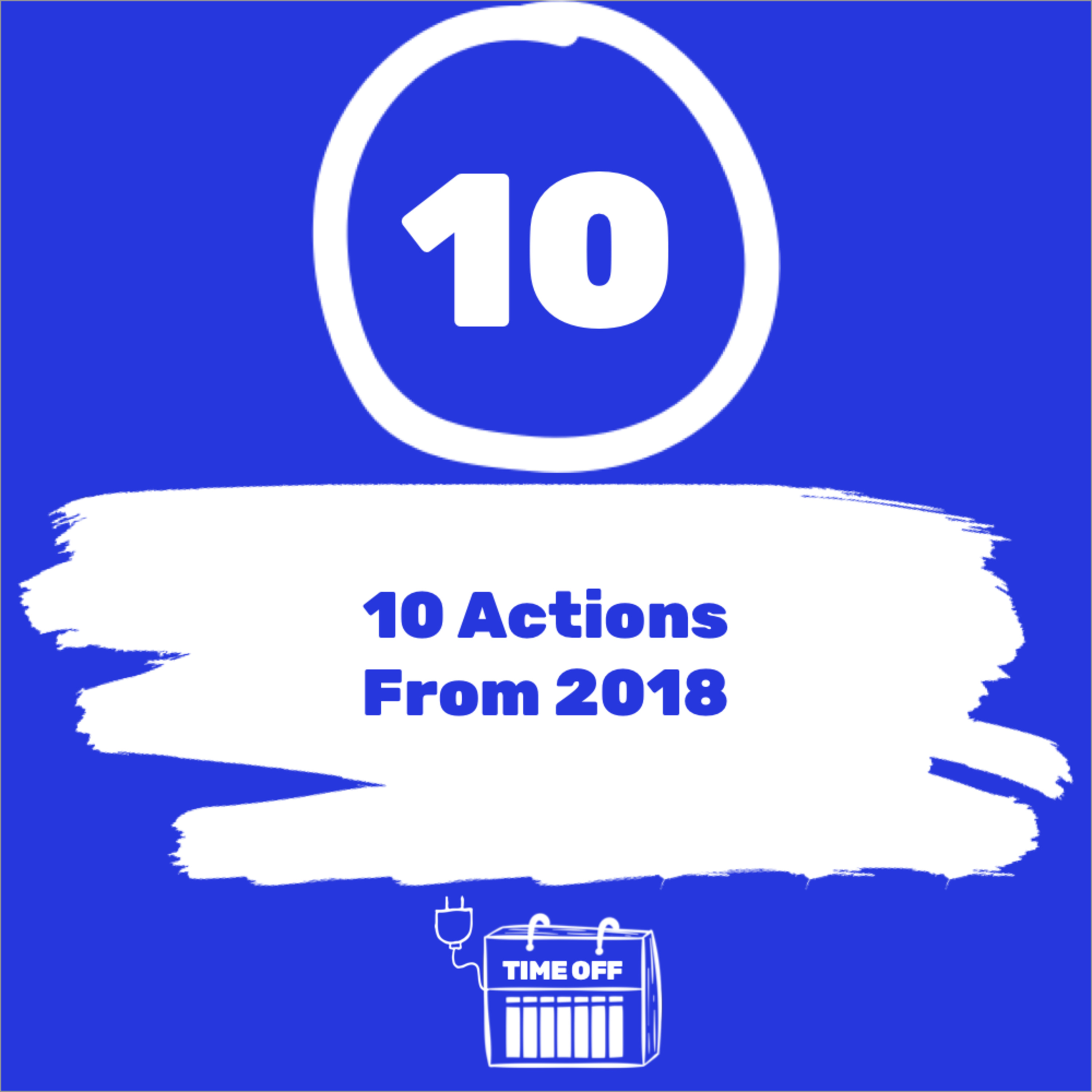 10 Actions From 2018