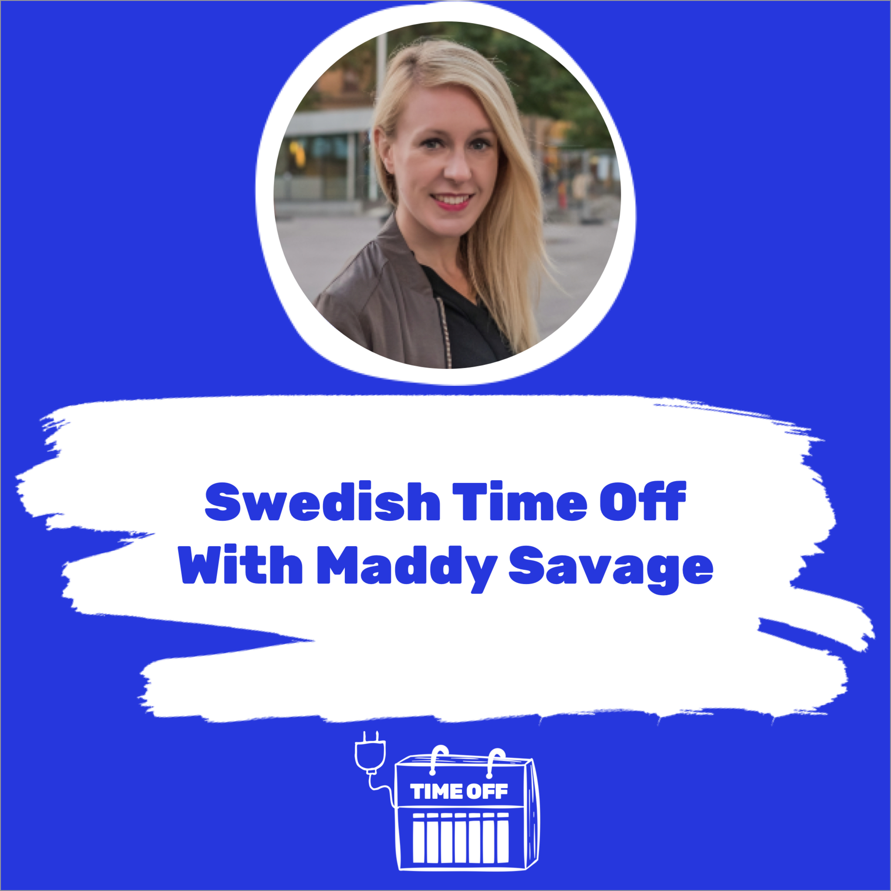Swedish Time Off With Maddy Savage