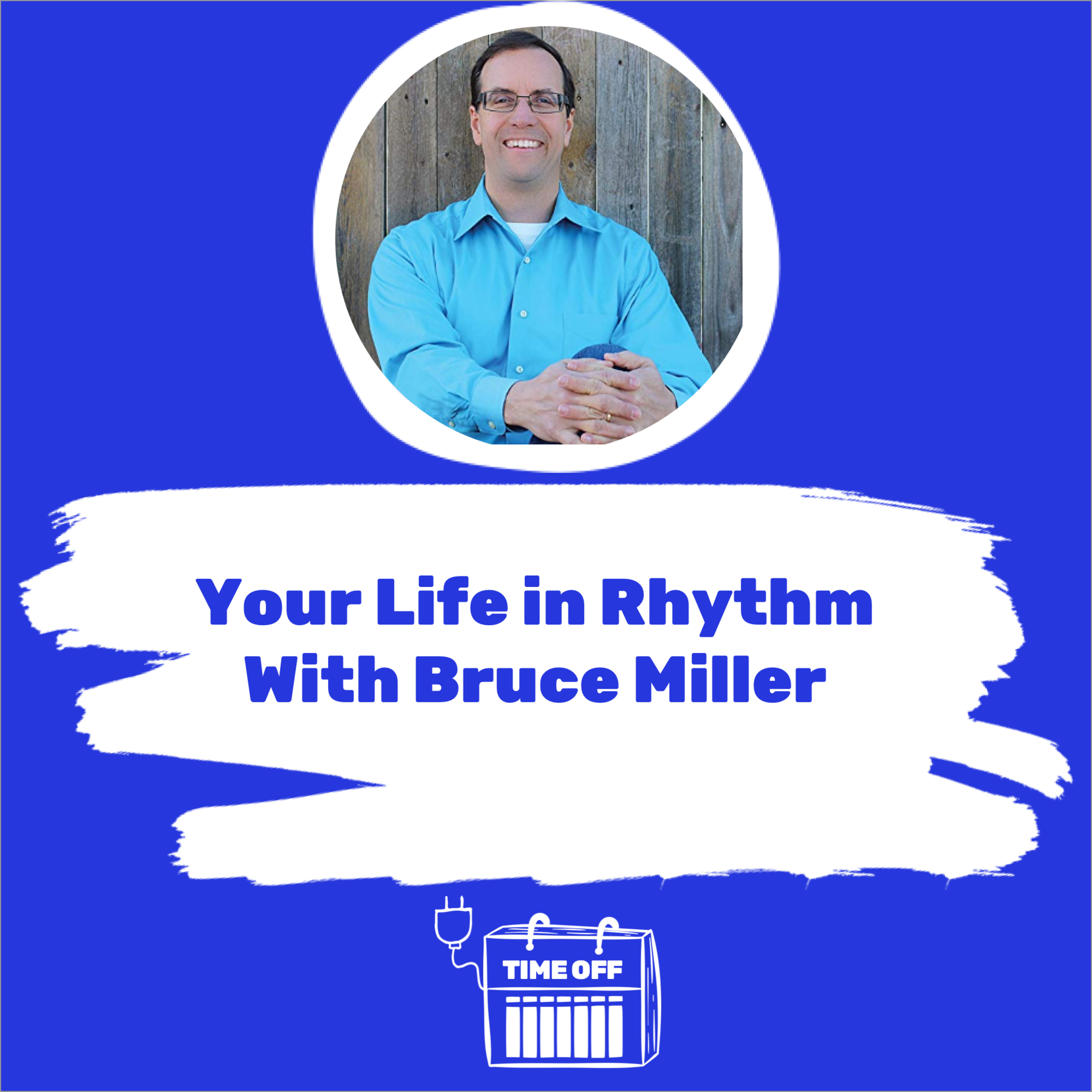Your Life in Rhythm With Bruce Miller