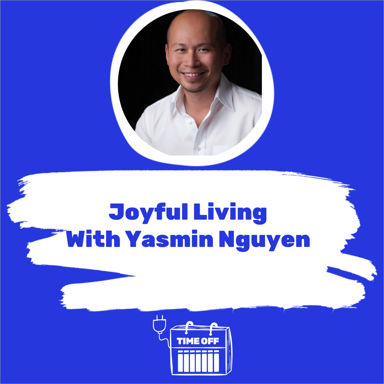 Joyful Living With Yasmin Nguyen