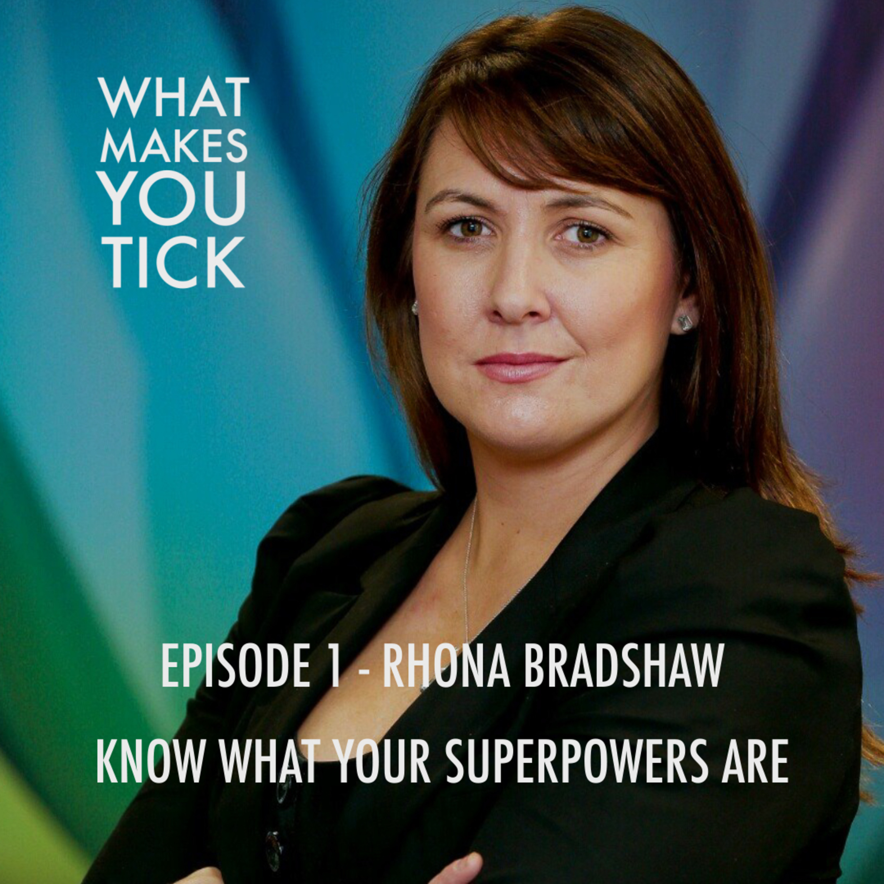 Episode 1 - Know what your super powers are