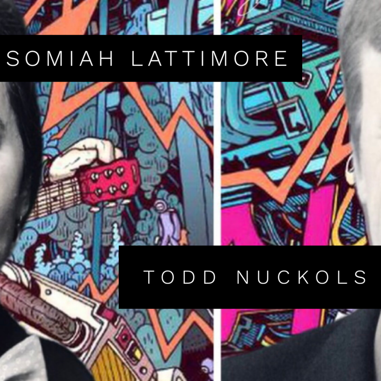 Season 2, Episode 1 - Somiah Lattimore & Todd Nuckols