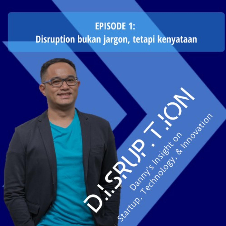 Disruption bukan Jargon, tetapi Kenyataan!!!