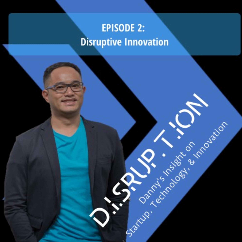 Disruptive Innovation: Inovasi yang mendisrupsi kemapanan