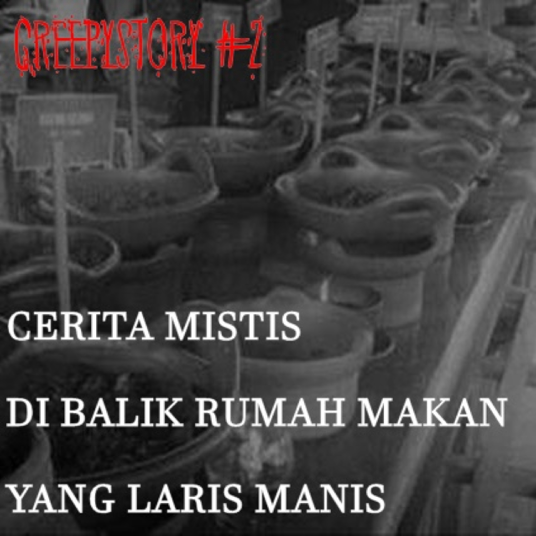 #CREEPYSTORY 2 - CERITA MISTIS DI BALIK RUMAH MAKAN YANG LARIS MANIS