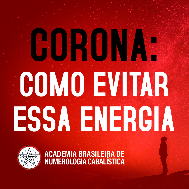 CORONA VÍRUS: COMO EVITAR ESSA ENERGIA?