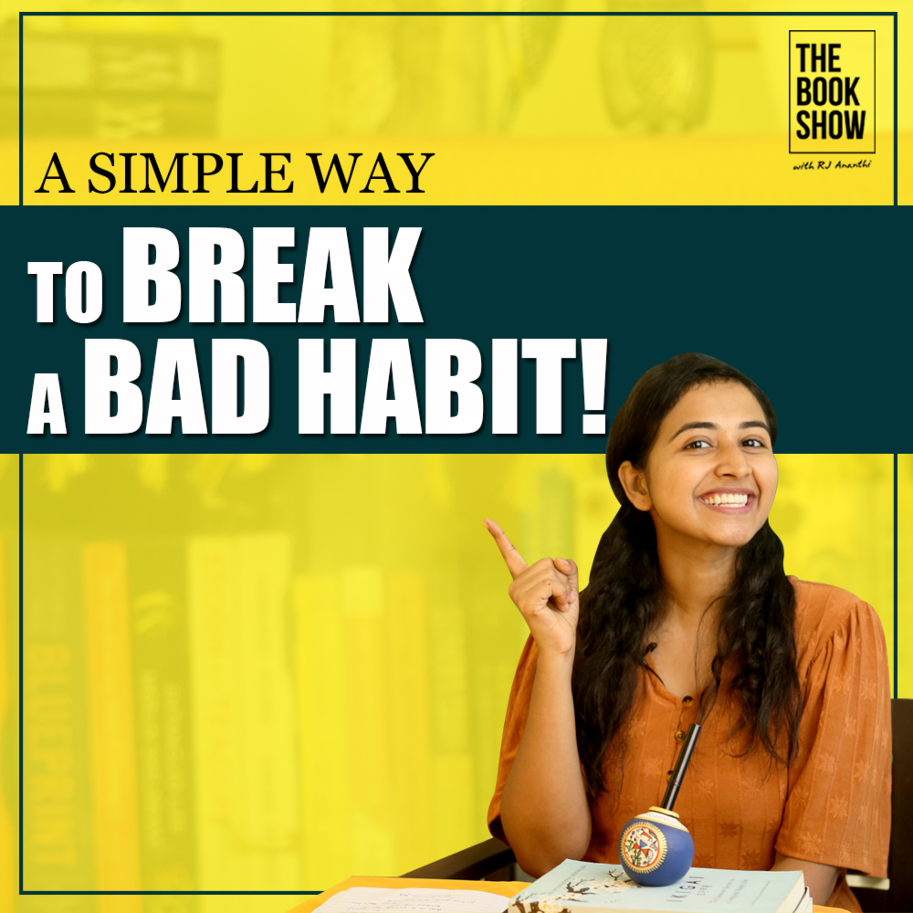 A Simple Way To Break A Bad Habit   Bookmark ft. RJ Ananthi   The Book Show