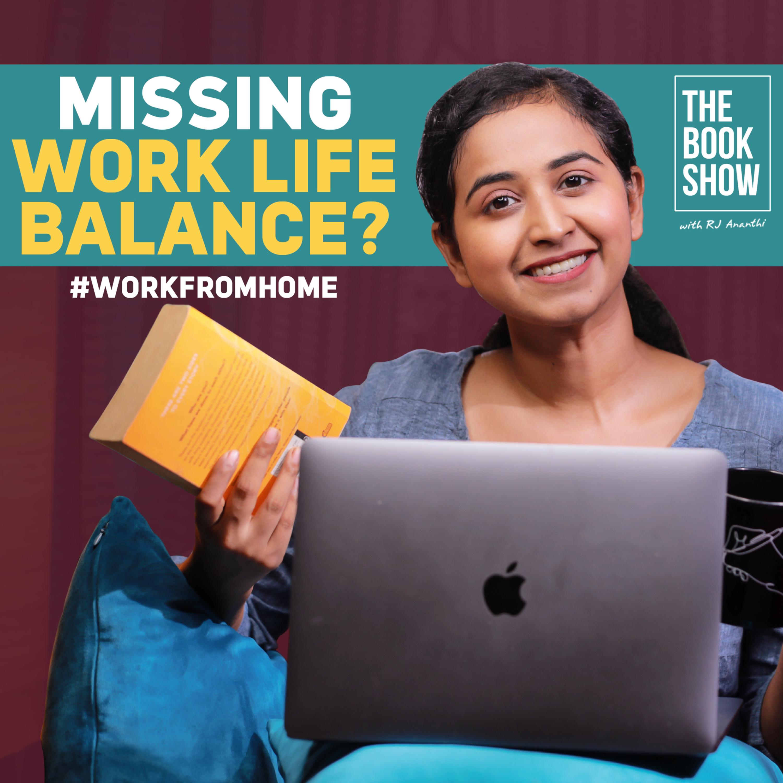 Missing Work Life Balance?   The Book Show ft. RJ Ananthi