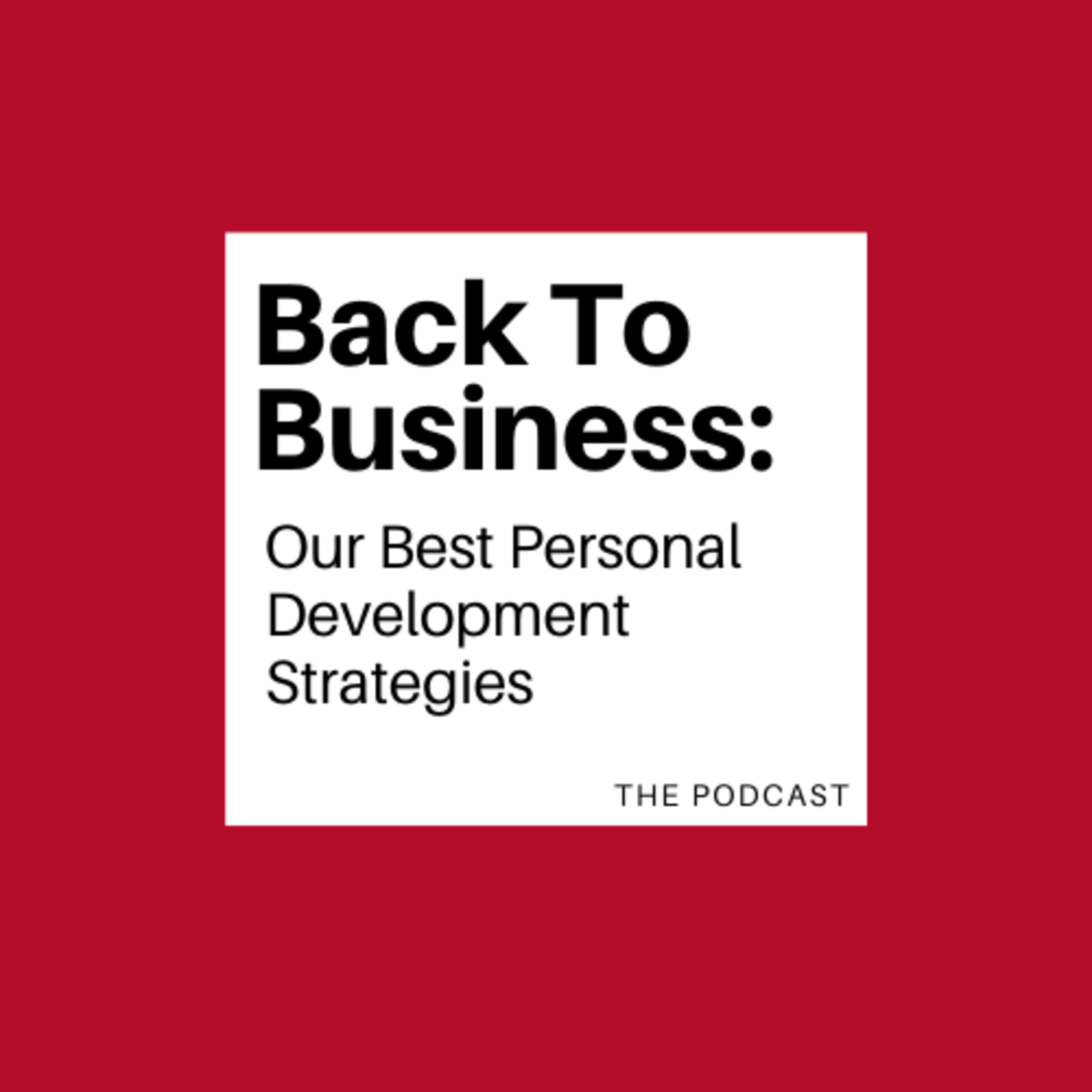 Episode 3: Our Best Personal Development Strategies