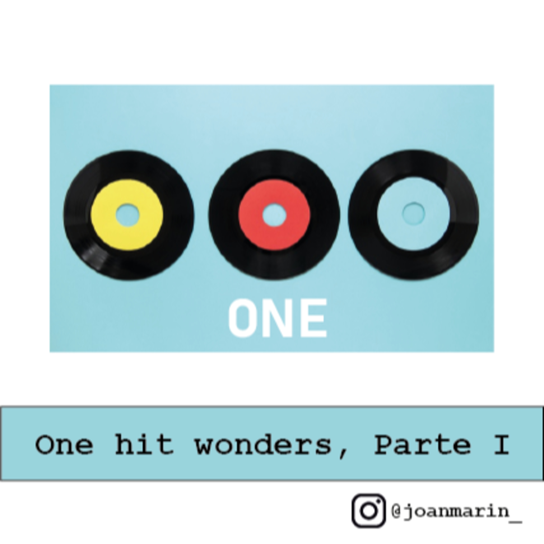 T1E8 – One hit wonders (Parte I)