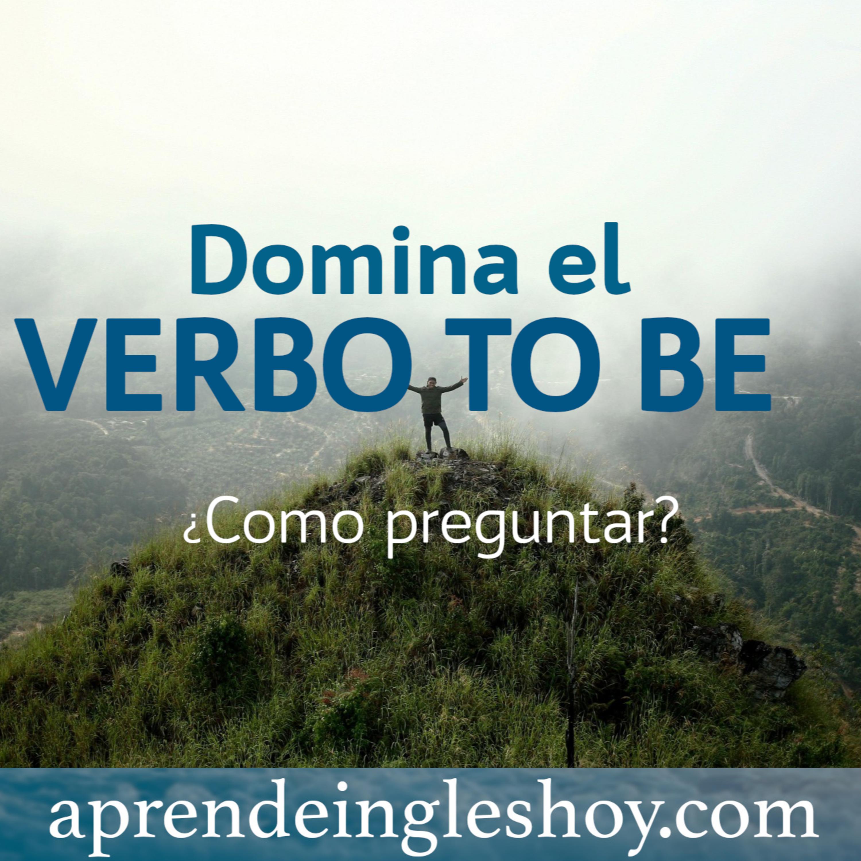 Ingles basico: Aprende a hacer preguntas con pronombres personales y verbo TO BE