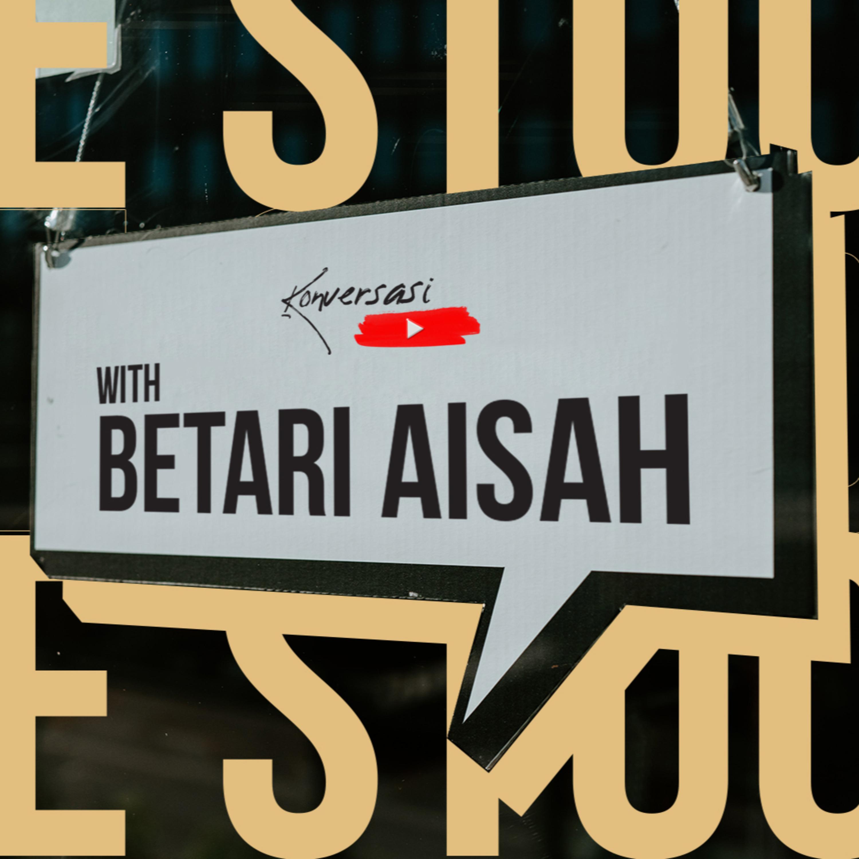 GUE STUCK | Konversasi with Betari Aisah [PODCAST]