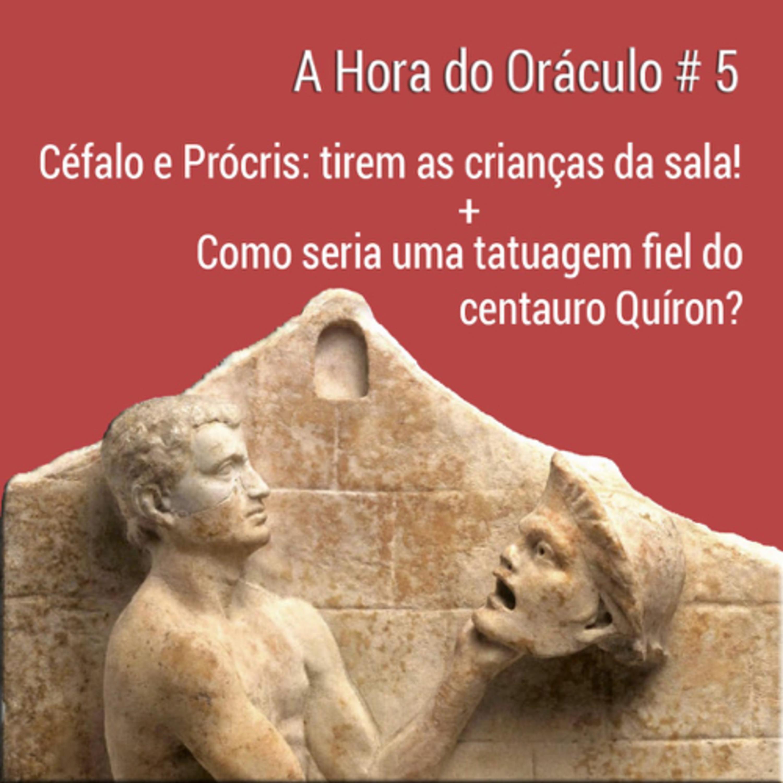 A Hora do Oráculo #5 - Céfalo e Prócris + Como seria uma tatuagem do fiel do Quíron