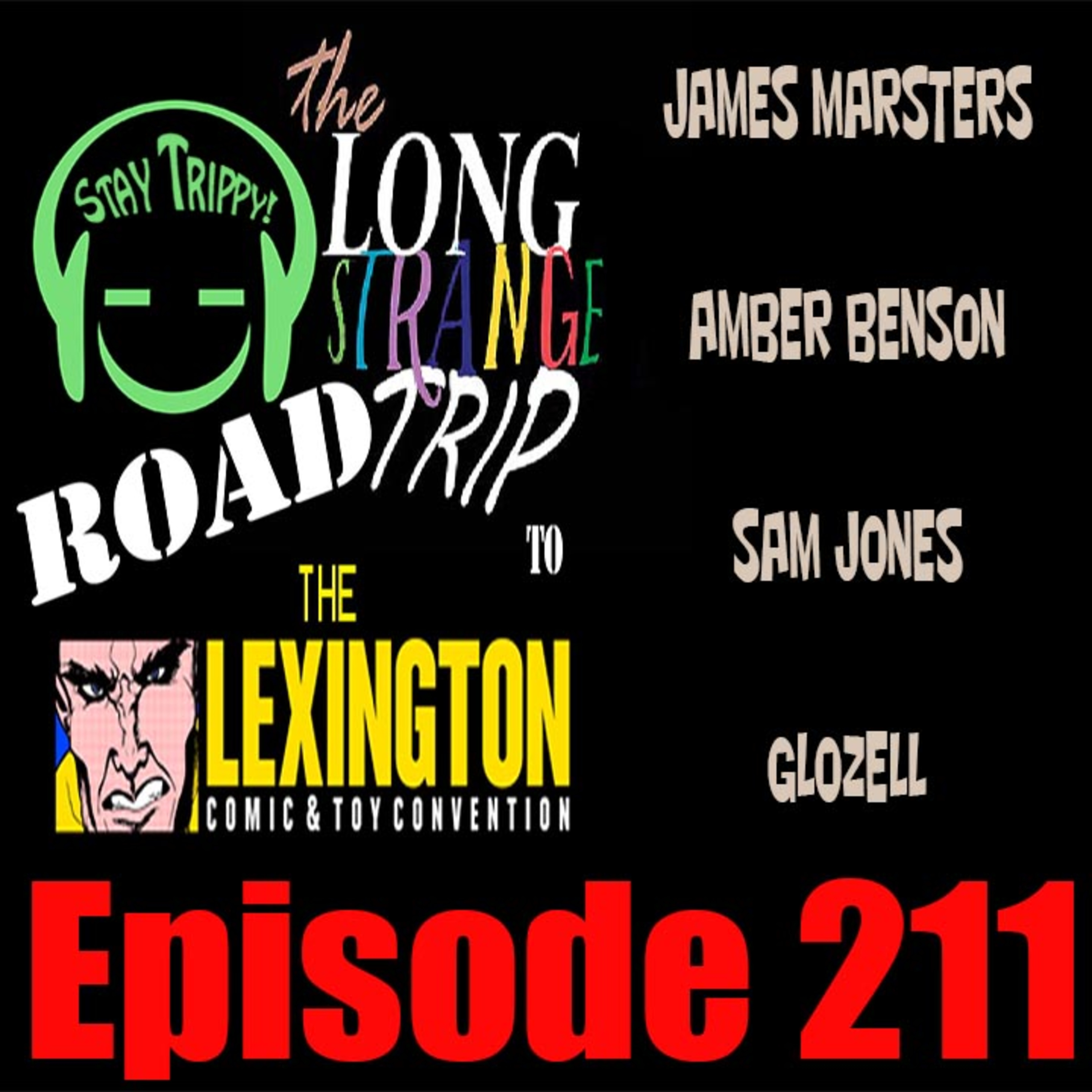 LST 211: James Marsters, Sam Jones, GloZell, Jim Swearingen, and more from the Lexington Comic And Toy Con 2019