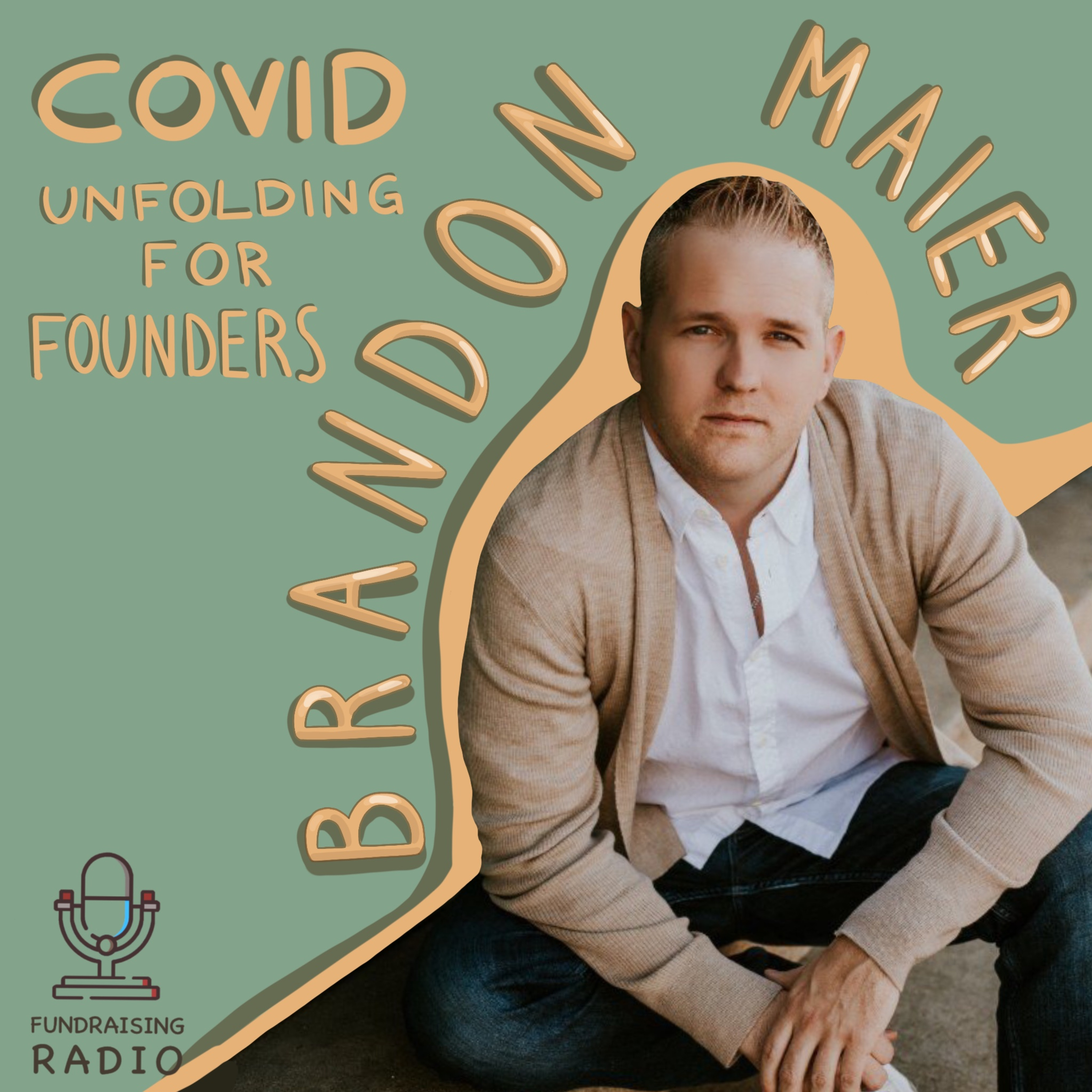 Covid unfolding for founders - how to react and where to go during these times, by Brandon Maier.